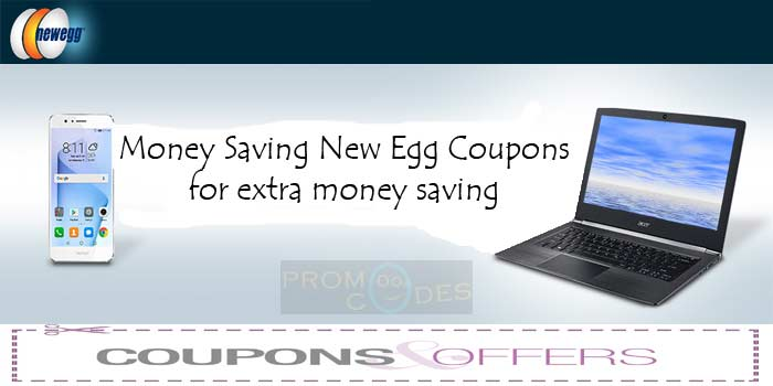 Save Maximum money with New Egg Coupons and Offers