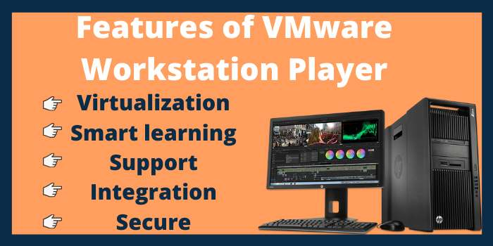 Features of VMware Workstation Player