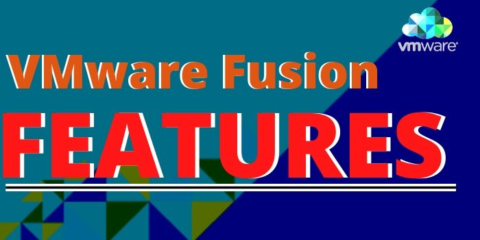 VMware Fusion Features